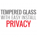 Tempered Glass Install - Privacy